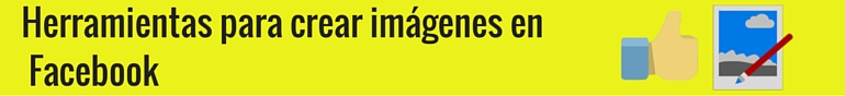 Herramientas para crear imágenes en Facebook