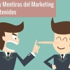 Los Mitos del Marketing de Contenidos: Historias que no Debes Creer