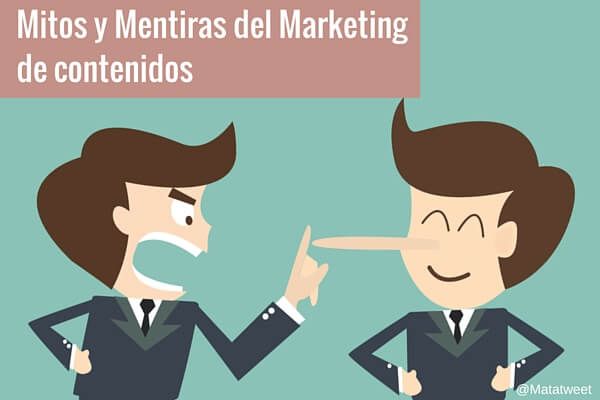 Mitos del Marketing de Contenidos que no debes Creer