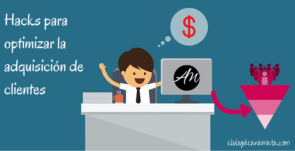 Hacks Para Optimizar la Adquisición de Clientes